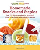 img - for Homemade Snacks & Staples (Living Free Guides) book / textbook / text book