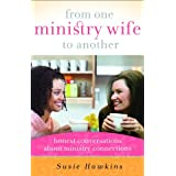 From One Ministry Wife to Another: Honest Conversations about Ministry Connectionsby Susie Hawkins