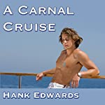 A Carnal Cruise: Charlie Heggensford Stories | Hank Edwards