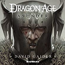 Dragon Age: Asunder: Dragon Age, Book 3 Audiobook by David Gaider Narrated by Gildart Jackson