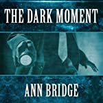 The Dark Moment | Ann Bridge