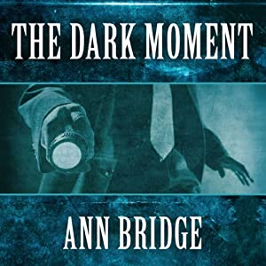 The Dark Moment | [Ann Bridge]