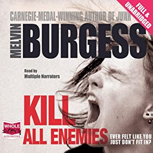 Kill All Enemies | [Melvin Burgess]