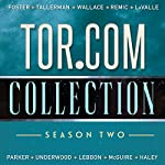 Tor.com Collection: Season 2 | Emily Foster,David Tallerman,Matt Wallace,Andy Remic,Victor LaValle,K. J. Parker