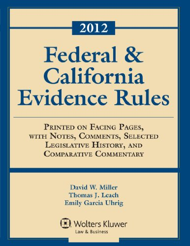 Federal & California Evidence Rules, 2012 Edition,...
