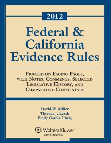 Federal & California Evidence Rules, 2012 Edition,...
