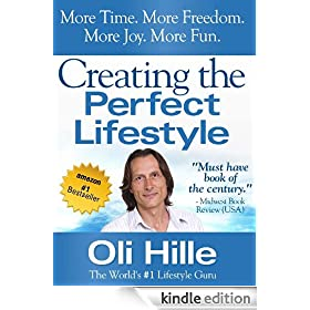Creating the Perfect Lifestyle (Influenced by: Tony Robbins, Oprah Winfrey, Jesus, Jack Canfield, CS Lewis, Rick Warren, The Bible, Anthony Robbins, Oprah)