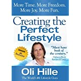 Creating the Perfect Lifestyle (Influenced by: Tony Robbins, Oprah Winfrey, Jesus, Jack Canfield, CS Lewis, Rick Warren, The Bible, Anthony Robbins, Oprah Book 1) ~ Oli Hille