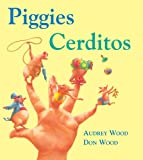 Piggies/Cerditos: Lap-Sized Board Book (0152063102) by Wood, Audrey