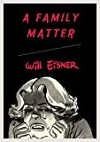 A Family Matter (0393328139) by Eisner, Will