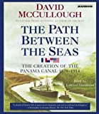 img - for The Path Between the Seas: The Creation of the Panama Canal, 1870-1914 by McCullough, David (2003) Audio CD book / textbook / text book