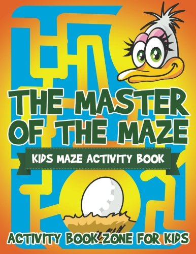 The Master of the Maze: Kids Maze Activity Book (Masters Of The Maze compare prices)