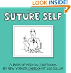 Suture Self: A Book of Medical Cartoo...