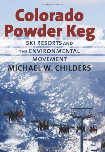 Colorado Powder Keg: Ski Resorts and the Environmental Movement