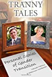 Tranny Tales: Personal Stories of Gender Transition