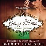 Going Home: Cowboy Casanova, Book 3 | Bridget Hollister
