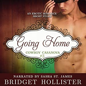 Going Home: Cowboy Casanova, Book 3 | [Bridget Hollister]