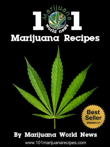 101 Marijuana Recipes: The Largest Medical Marijuana Cookbook on the Planet