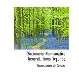 Diccionario Numismatico General, Tomo Segundo