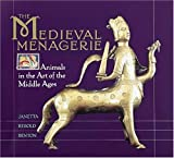 The Medieval Menagerie: Animals in the Art of the Middle Ages (1558591338) by Janetta Rebold Benton