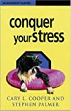 Conquer Your Stress (Management Shapers) (085292853X) by Cooper, Cary L.