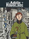Adèle Blanc-Sec, Tome 8 (French Edition) (2203009543) by Jacques Tardi