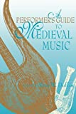img - for A Performer's Guide to Medieval Music: Early Music America: Performer's Guides to Early Music (Music: Scholarship and Performance) book / textbook / text book