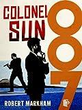 Colonel Sun: A James Bond Adventure (James Bond - Extended Series)
