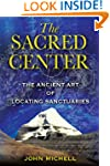 The Sacred Center: The Ancient Art of...