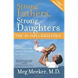 Strong Fathers, Strong Daughters: The 30-Day Challenge ~ Meg Meeker