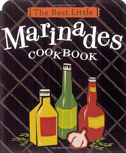 The Best Little Marinades Cookbook (Best Little Cookbooks) PDF