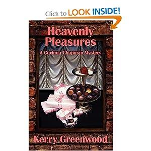 Heavenly Pleasures (Corinna Chapman Mysteries (Poisoned Pen Press)) Kerry Greenwood
