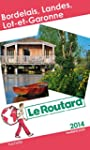 Guide du Routard Bordelais, Landes, L...
