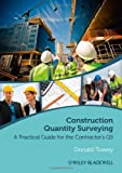 Construction Quantity Surveying: A Practical Guide for the Contractor's Qs