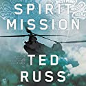 Spirit Mission: A Novel Audiobook by Ted Russ Narrated by Tom Taylorson