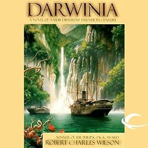 Darwinia | [Robert Charles Wilson]