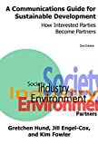 img - for A Communications Guide for Sustainable Development, 2nd Edition: How Interested Parties Become Partners book / textbook / text book