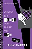 img - for Cross My Heart and Hope to Spy (10th Anniversary Edition) (Gallagher Girls) book / textbook / text book