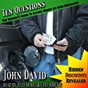 Ten Questions - The Insider's Guide to Saving Money on Auto Insurance: Hidden Discounts Revealed Audiobook by John David Narrated by Cole Niblett, Julie Seibel
