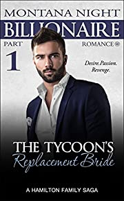 The Tycoon's Replacement Bride - Part 1 (Billionaire Romance:The Tycoon's Replacement Bride)