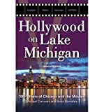 Hollywood on Lake Michigan: 100+ Years of Chicago & the Movies (Paperback) - Common