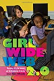 Girl Wide Web 2.0: Revisiting Girls, the Internet, and the Negotiation of Identity (Mediated Youth)