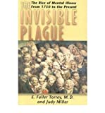 img - for [(The Invisible Plague: The Rise of Mental Illness from 1750 to the Present)] [Author: E. Fuller Torrey] published on (October, 2007) book / textbook / text book