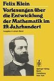 img - for Vorlesungen  ber die Entwicklung der Mathematik im 19. Jahrhundert: Teil I (Grundlehren der mathematischen Wissenschaften) (German Edition) book / textbook / text book