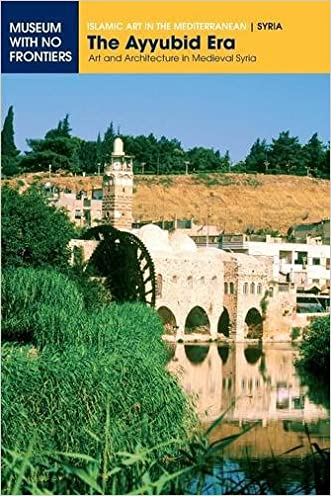 The Ayyubid Era. Art and Architecture in Medieval Syria