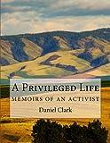 A Privileged Life: Memoirs of an Activist