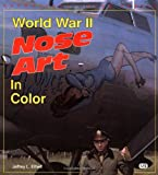 World War II Nose Art in Color (Enthusiast Color Series) (0879388196) by Ethell, Jeffrey L.