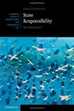 James Crawford State Responsibility: The General Part (Cambridge Studies in International and Comparative Law)