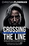 img - for Crossing the Line: Losing Your Mind as an Undercover Cop book / textbook / text book