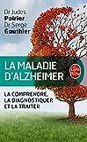 La Maladie d'Alzheimer, le guide...